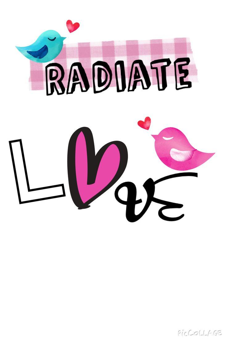 """Radiate Love"""