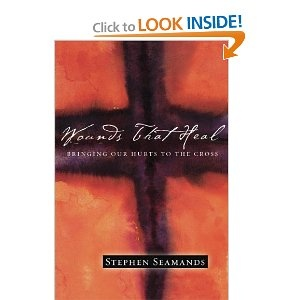 In my healing ministry reading stack...  Wounds That Heal: Bringing Our Hurts to the Cross: Stephen Seamands: 9780830832255: Amazon.com: Books
