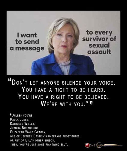 """Remember Hillary quote, """"This is a vast right-wing conspiracy against us."""" She has known since Bill's days as Arkansas governor that her husband had affairs, but she not only continued to lie and cover up and spin, but tried to Blame the Right for the Monica Lewinsky scandal. WORST!! - she Maliciously & Deliberately did Everything she COULD to RUIN the LIVES of those women who were involved with Bill!!!"""