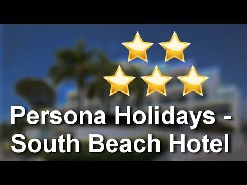 Persona Holidays - South Beach Hotel Impressive Five Star Review by lorr...
