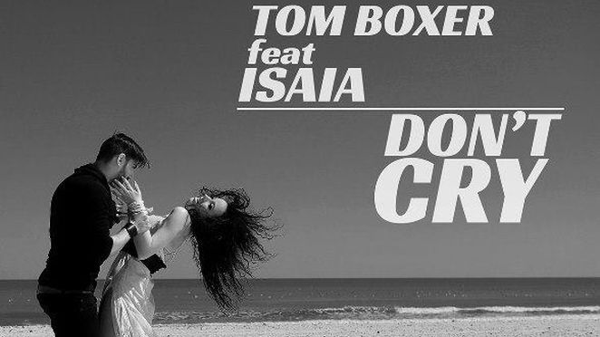 """Tom Boxer a lansat clipul """"Don't Cry"""" feat. Isaia"""