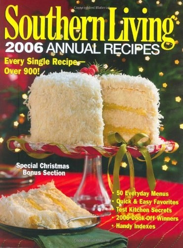 Southern Living: 2006 Annual Recipes: Every Single Recipe    Over 900! By