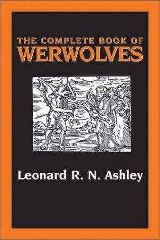 71 best werewolf books images on pinterest werewolves werewolf the complete book of werewolves by leonard r n ashley httpsamazon fandeluxe Gallery