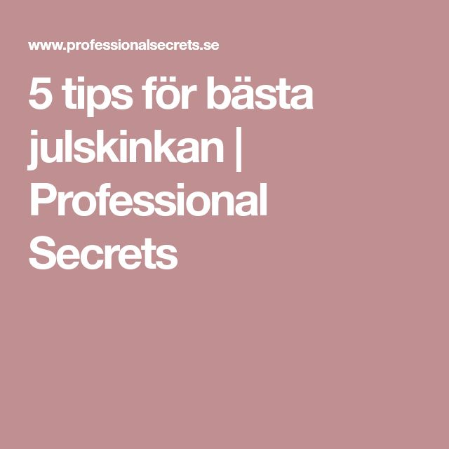 5 tips för bästa julskinkan | Professional Secrets