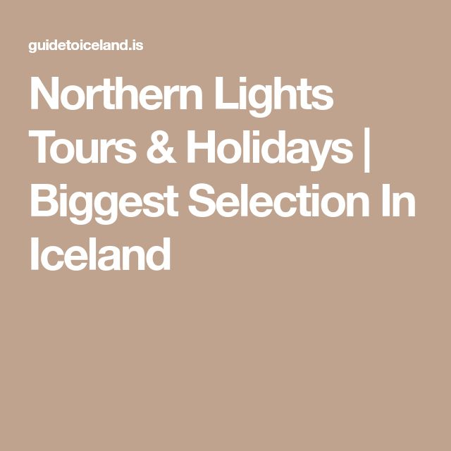 Northern Lights Tours & Holidays   Biggest Selection In Iceland