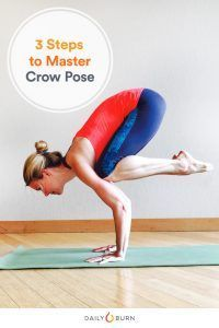 Crow Pose, Made Easy: 3 Steps to Pull It Off