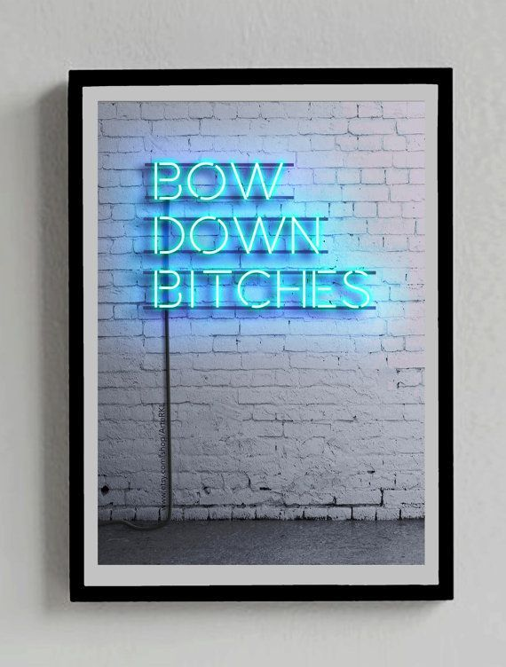 Bow Down Bitches, Poster, Beyonce, Neon Sign, Blue, Lights, Decor, Room, Wall…