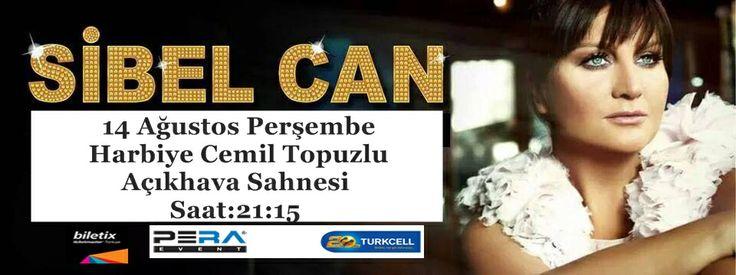Sibel Can, 14 Ağustos Perşembe saat: : 21:15 Turkcell Yıldızlı Geceler kapsamında Harbiye Cemil Topuzlu Açıkhava Sahnesi'nde sizlerle ... BİLETLER İÇİN--- http://www.biletix.com/biletsec/RP025/TURKIYE/tr http://yildizligeceler.com/