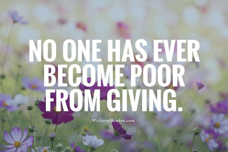No one has ever become poor from giving. Picture Quotes.