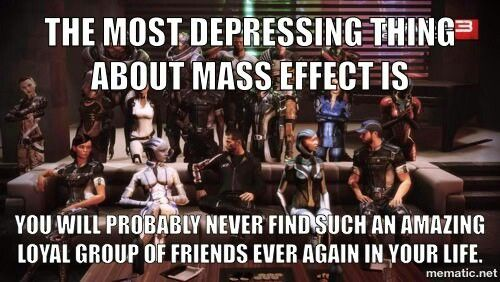 Mass Effect - I've literally burst into tears thinking about how I will never love a game series the way I love this one.