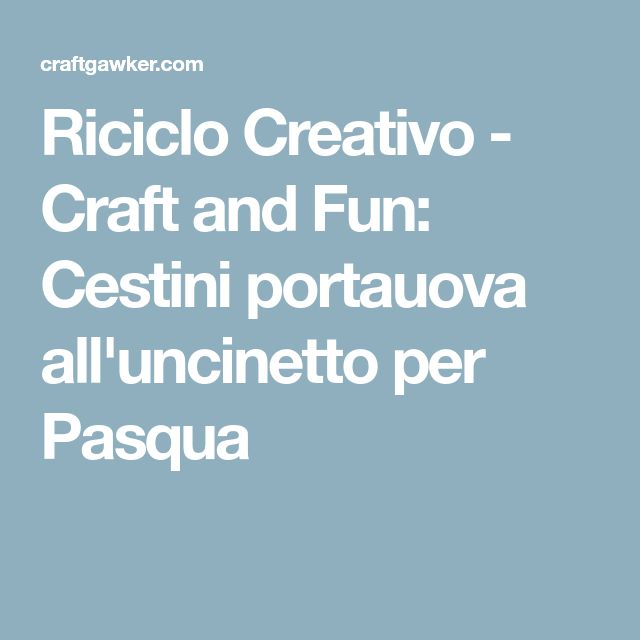 Riciclo Creativo Craft And Fun Cestini Portauova Alluncinetto