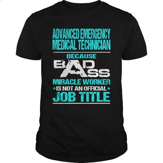 ADVANCED EMERGENCY MEDICAL TECHNICIAN - BADASS - #kids #best t shirts. MORE INFO => https://www.sunfrog.com/LifeStyle/ADVANCED-EMERGENCY-MEDICAL-TECHNICIAN--BADASS-Black-Guys.html?60505