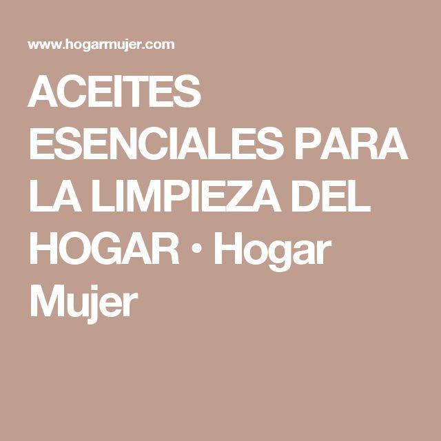 ACEITES ESENCIALES PARA LA LIMPIEZA DEL HOGAR • Hogar Mujer