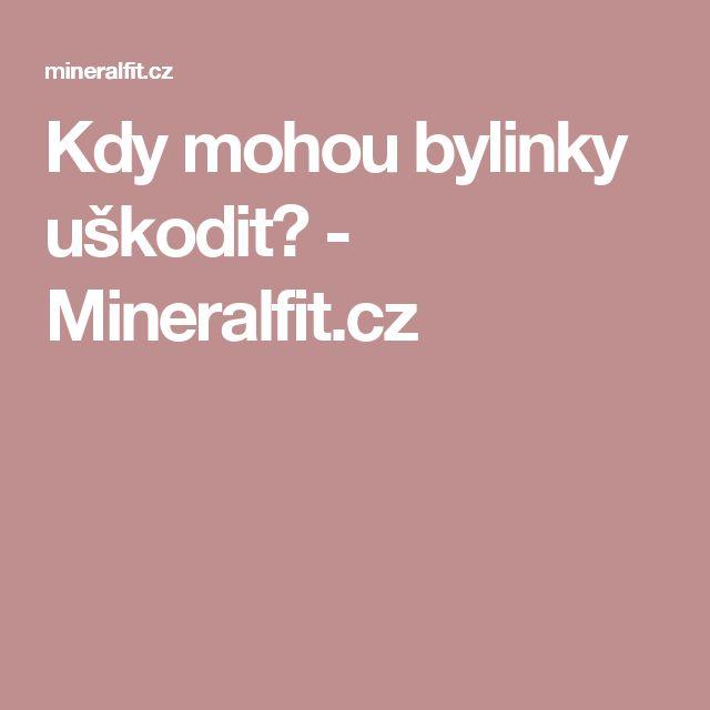 Kdy mohou bylinky uškodit? - Mineralfit.cz