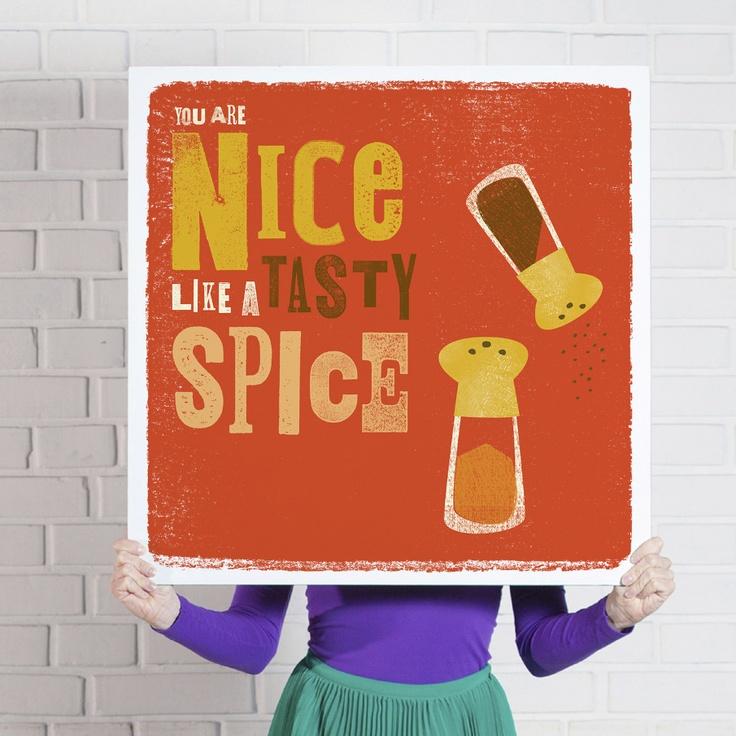 'You Are Nice Like a Tasty Spice'  www.theniceassociates.com.au