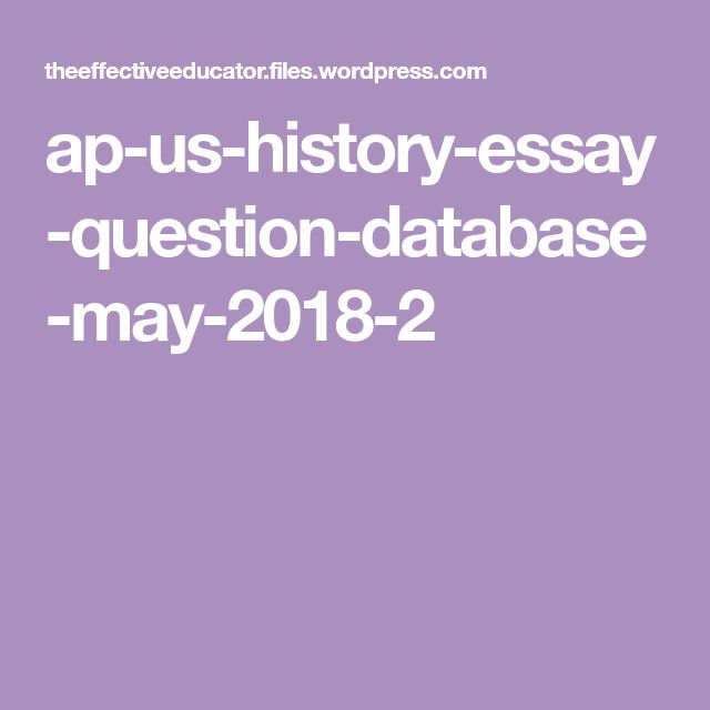 good ap us history essays Ap us history essay document based question essay #4 1148 words - 5 pages foreigners in the us) were repealed and those the simplicity of dropping two atomic bombs, thus convincing japan to surrender unconditionally, proved that using the bombs was a good choicebefore the bombing.