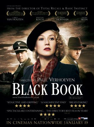 Black Book (2006)  Absolutely loved this film! In the Nazi-occupied Netherlands during World War II, a Jewish singer infiltrates the regional Gestapo headquarters for the Dutch resistance.  Carice van Houten, Sebastian Koch, Thom Hoffman ... Foreign/War 10a, 14a
