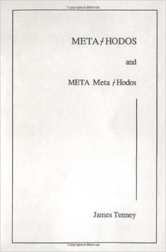 Amazon.com: Meta-Hodos and Meta Meta-Hodos: A Phenomenology of 20th Century Musical Materials and an Approach to the Study of Form (9780945996002): James Tenney: Books