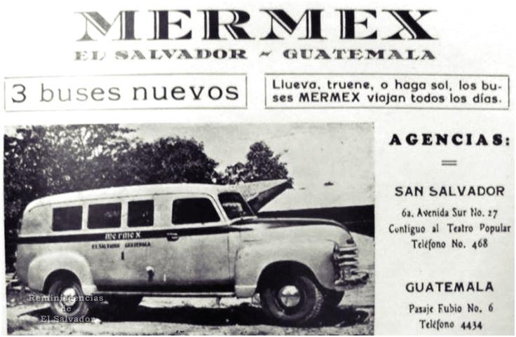 Mermex El Salvador – Guatemala  Agencias:   San Salvador  6ª. Avenida Sur No 17,Contiguo al Teatro Popular Teléfono No. 468…  Guatemala, Pasaje Fubio No. 6Telefono 4434