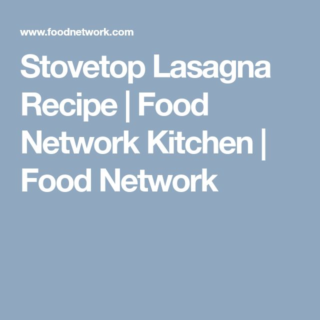 Stovetop Lasagna Recipe | Food Network Kitchen | Food Network