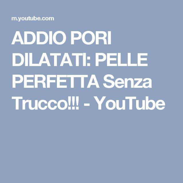 ADDIO PORI DILATATI: PELLE PERFETTA Senza Trucco!!! - YouTube