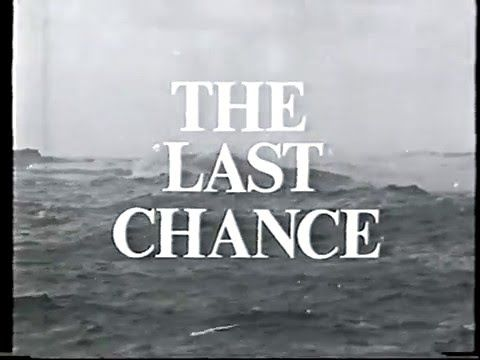 The Last Chance (TV Documentary from 1960s)