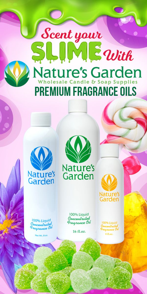 Scent Your Slime With Natures Garden Fragrance Oils Be Sure To