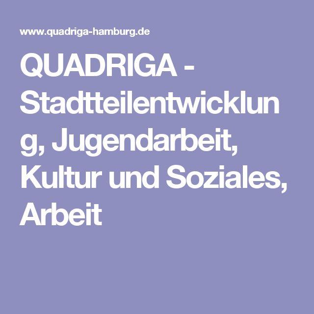 QUADRIGA - Stadtteilentwicklung, Jugendarbeit, Kultur und Soziales, Arbeit