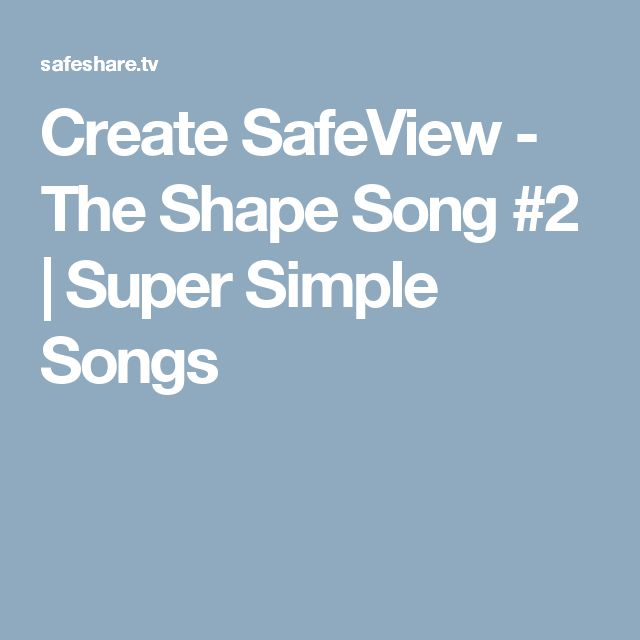 Create SafeView - The Shape Song #2   Super Simple Songs