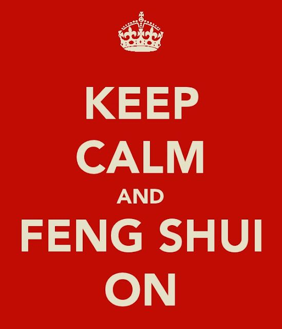 Keep Calm and Feng Shui