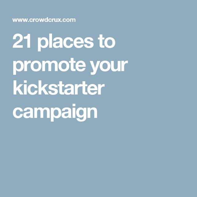 21 places to promote your kickstarter campaign
