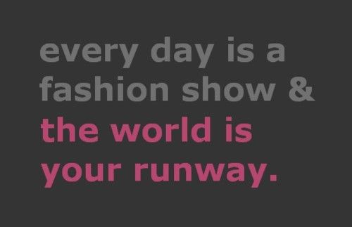 Fashion mantrasColleges Girls, College Girls, Coco Chanel, Remember This, Southern Style, Fashion Show, Cute Quotes, Life Mottos, Fashion Quotes