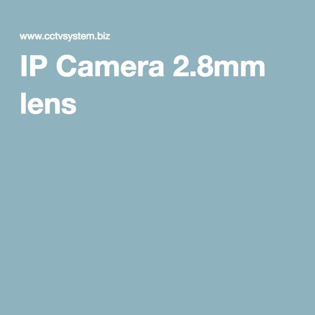 IP Camera 2.8mm lens