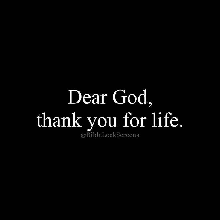 It can be so easy to forget to thank God for life. He created you! You have a purpose! -Dont Ever give up! Trust God
