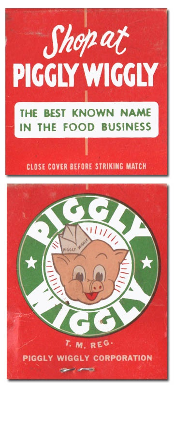 Piggly Wiggly matchbook - Our grocery stores were Piggly Wiggly and Hinky Dinky!
