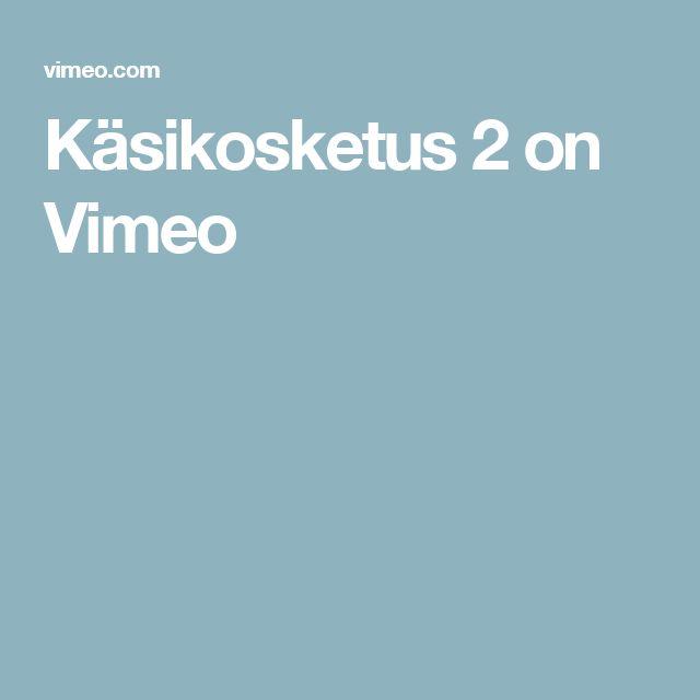 Käsikosketus 2 on Vimeo