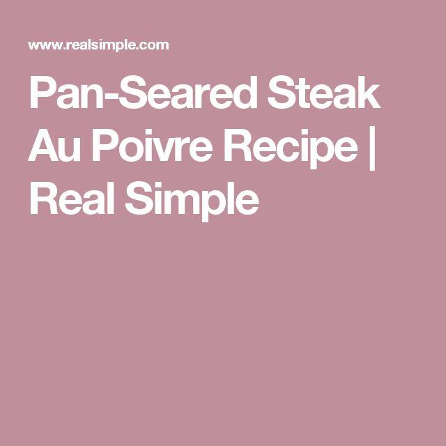 Pan-Seared Steak Au Poivre Recipe | Real Simple
