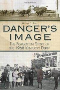 Dancer's Image: The Forgottten Story of the 1968 Kentucky Derby. Dancer's Image, a Native Dancer son, is the only horse to be disqualified after winning the Kentucky Derby.