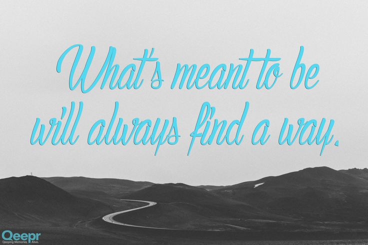 What's meant to be will always find a way! Happy Monday, everyone!
