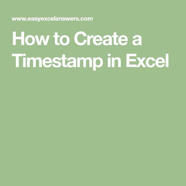 How to Create a Timestamp in Excel