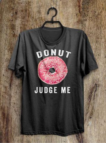 donut judge me t shirt  - 1