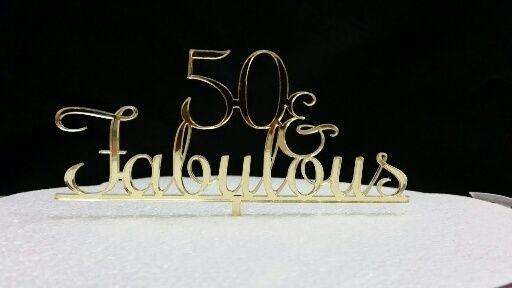 """50 & Fabulous""  Acrylic Cake Topper"