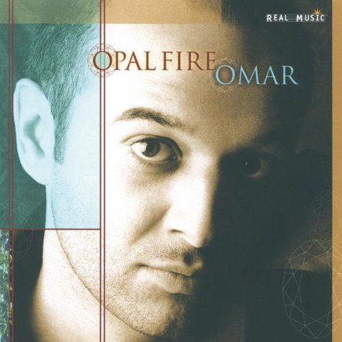 Opal Fire:   The new age music family is about to receive a wake up call, and his name is Omar. Challenging the notion that New Age is best suited for elevators and long naps, this multicultural prodigy gives the genre a fresh beat. Omar is a classically trained pianist who owns a gift for composing intriguing melodies that dance in your head long after the music has stopped. The son of a U.N. diplomat, Omar has spent decades living around the globe, soaking up musical influences from ...