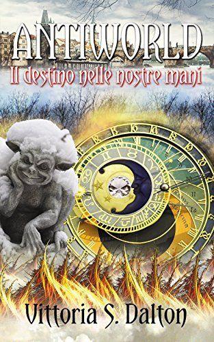 Antiworld. Il destino nelle nostre mani di Vittoria S. Dalton, http://www.amazon.it/dp/B00YAVL3RE/ref=cm_sw_r_pi_dp_WQUzvb012ATST