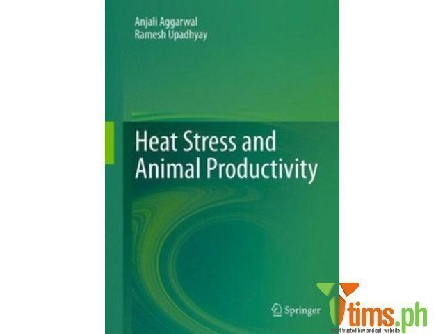 Books & Publications - Heat Stress and Animal Productivity By Anjali Aggarwal, Ramesh Upadhyay Dr. Anjali Aggarwal is working as a Senior Scien..., Marikina - Metro Manila - Philippines