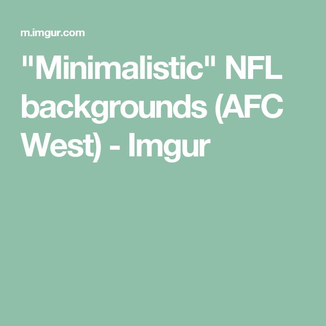 """Minimalistic"" NFL backgrounds (AFC West) - Imgur"