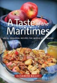 Taste of the Maritimes: Local, Seasonal Recipes the Whole Year Round