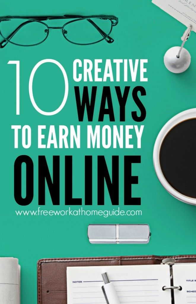 10 Creative Ways to Earn Money Online - Free Work at Home Guide