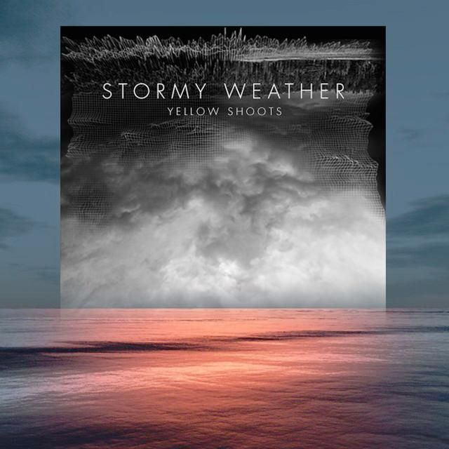 Yellow Shoots: Stormy Weather EP - cover artwork