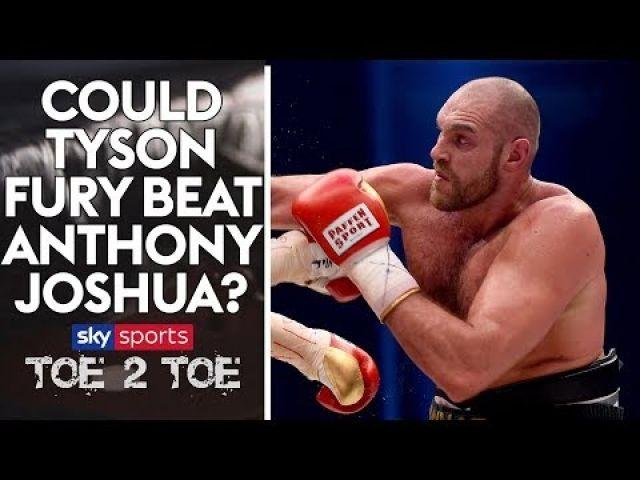 Video - Can Tyson Fury beat Anthony Joshua?   Toe 2 Toe